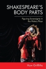 Shakespeare's Body Parts: Figuring Sovereignty in the History Plays Cover Image