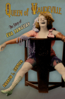 Queen of Vaudeville: The Story of Eva Tanguay Cover Image