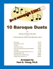 10 Baroque Duets: for Soprano and Tenor Recorder or C Instruments in Treble Clef (violin, flute, oboe) Cover Image