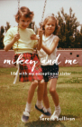 Mikey and Me: Life with My Exceptional Sister Cover Image