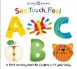 See, Touch, Feel: ABC Cover Image
