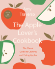 The Apple Lover's Cookbook: Revised and Updated Cover Image