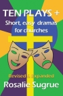 Ten Plays +: Short, easy dramas for churches Cover Image