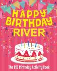 Happy Birthday River - The Big Birthday Activity Book: Personalized Children's Activity Book Cover Image