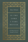 In the Lord I Take Refuge: 150 Daily Devotions Through the Psalms Cover Image