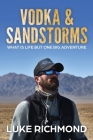Vodka & Sandstorms: What is life but one big adventure. Cover Image