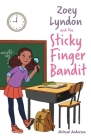 Zoey Lyndon and the Sticky Finger Bandit Cover Image