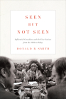 Seen But Not Seen: Influential Canadians and the First Nations from the 1840s to Today Cover Image