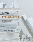 Living Philosophy: A Historical Introduction to Philosophical Ideas Cover Image