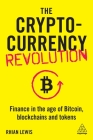 The Cryptocurrency Revolution: Finance in the Age of Bitcoin, Blockchains and Tokens Cover Image