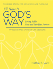 I'll Have It God's Way: Fully Living All the Way to Heaven Cover Image