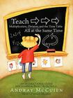 Teach Multiplication, Division, and the Time Table All at the Same Time: An Instructional Guide for Learning Basic Math Skills Cover Image