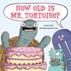 How Old Is Mr. Tortoise? Cover Image
