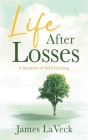 Life After Losses: A Memoir of Love, Loss and Life Cover Image