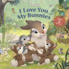 Disney Bunnies I Love You, My Bunnies Reissue with Stickers Cover Image