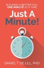 Just a Minute! Building a better you, one Minute at a time Cover Image
