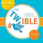 The Twible: All the Chapters of the Bible in 140 Characters or Less . . . Now with 68% More Humor! Cover Image