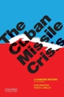 The Cuban Missile Crisis: A Concise History Cover Image
