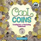 Cool Coins: Creating Fun and Fascinating Collections! (Cool Collections (Checkerboard)) Cover Image