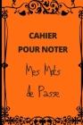 Cahier Pour Noter Mes Mots de Passe: Format A5 coloris orange - cahier répertoriant 93 mots de passe Cover Image