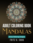 Adult Coloring Book: Mandalas: Stress Relieving Designs Cover Image