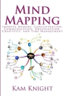 Mind Mapping: Improve Memory, Concentration, Communication, Organization, Creativity, and Time Management Cover Image
