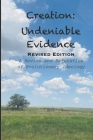 Creation: Undeniable Evidence: Revised Edition (Science and Philosophy) Cover Image