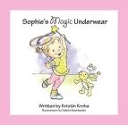 Sophie's Magic Underwear Cover Image