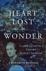 A Heart Lost in Wonder: The Life and Faith of Gerard Manley Hopkins (Library of Religious Biography (Lrb)) Cover Image