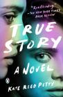 True Story: A Novel Cover Image