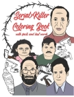 Serial Killer Coloring Book with Facts and Last Words: A True Crime Adult Gift - Full of Famous Murderers - Coloring Book For Adults Only Cover Image