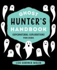 Ghost Hunter's Handbook: Supernatural Explorations for Kids Cover Image