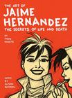 The Art of Jaime Hernandez: The Secrets of Life and Death Cover Image