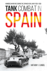 Tank Combat in Spain: Armored Warfare During the Spanish Civil War 1936-1939 Cover Image