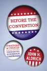 Before the Convention: Strategies and Choices in Presidential Nomination Campaigns Cover Image