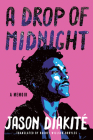 A Drop of Midnight: A Memoir Cover Image