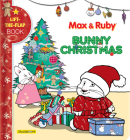 Max & Ruby: Bunny Christmas: Lift-The-Flap Book Cover Image