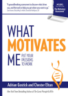 What Motivates Me: Put Your Passions to Work Cover Image
