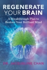 Regenerate Your Brain: A Breakthrough Plan To Restore Your Brilliant Mind Cover Image