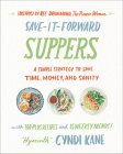 Save It Forward Suppers: A Simple Strategy to Save Time, Money, and Sanity Cover Image