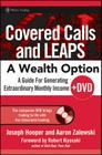 Covered Calls and Leaps -- A Wealth Option: A Guide for Generating Extraordinary Monthly Income [With DVD] (Wiley Trading #282) Cover Image