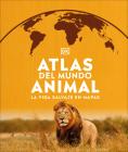 Atlas del mundo animal: La vida salvaje en mapas (Where on Earth?) Cover Image