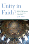 Unity in Faith?: Edinoverie, Russian Orthodoxy, and Old Belief, 1800-1918 Cover Image