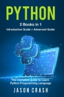 Python: 2 Books in 1: Introduction + Advanced - The Complete Guide to Learn Python Programming Language Cover Image
