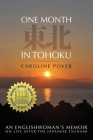 One Month in Tohoku: An Englishwoman's memoir on life after the Japanese tsunami Cover Image