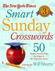The New York Times Smart Sunday Crosswords Volume 3: 50 Sunday Puzzles from the Pages of The New York Times Cover Image