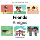 My First Bilingual Book–Friends (English–Spanish) Cover Image