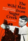 The Wild Man from Sugar Creek: The Political Career of Eugene Talmadge Cover Image