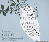 Delicate Edible Birds and Other Stories: And Other Stories Cover Image
