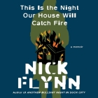 This Is the Night Our House Will Catch Fire Lib/E: A Memoir Cover Image